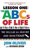 Portada de THE ABCS OF LIFE : LESSON ONE: THE SKILLS WE ALL NEED BUT WERE NEVER TAUGHT BY OLIVER, JON, RYAN, MICHAEL (2004) PAPERBACK