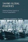 Portada de [SAVING GLOBAL FISHERIES: REDUCING FISHING CAPACITY TO PROMOTE SUSTAINABILITY] (BY: J. SAMUEL BARKIN) [PUBLISHED: FEBRUARY, 2013]
