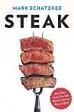 Portada de STEAK: ONE MAN'S SEARCH FOR THE WORLD'S TASTIEST PIECE OF BEEF BY MARK SCHATZKER (2010-04-29)