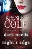 Portada de DARK NEEDS AT NIGHT'S EDGE (IMMORTALS AFTER DARK 5) BY COLE. KRESLEY ( 2011 ) PAPERBACK
