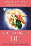 Portada de ARCHANGELS 101: HOW TO CONNECT CLOSELY WITH ARCHANGELS MICHAEL, RAPHAEL, GABRIEL, URIEL, AND OTHERS FOR HEALING, PROTECTION, AND GUIDANCE BY VIRTUE, DOREEN (10/1/2011)