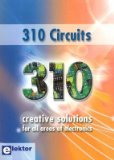Portada de [310 CIRCUITS: CREATIVE SOLUTIONS FOR ALL AREAS OF ELECTRONICS] (BY: ELEKTOR ELECTRONICS PUBLISHING) [PUBLISHED: SEPTEMBER, 2009]