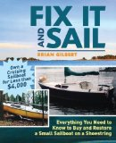 Portada de FIX IT AND SAIL: EVERYTHING YOU NEED TO KNOW TO BUY AND RETORE A SMALL SAILBOAT ON A SHOESTRING BY GILBERT, BRIAN (2005) PAPERBACK