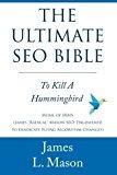 Portada de THE ULTIMATE SEO BIBLE: TO KILL A HUMMINGBIRD BY JAMES L MASON (2013-12-29)