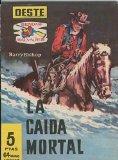 Portada de SENDAS SALVAJES NUMERO 035: LA CAIDA MORTAL (MATT DILLON)