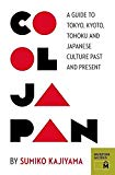 Portada de [COOL JAPAN: A GUIDE TO TOKYO, KYOTO, TOHOKU AND JAPANESE CULTURE PAST AND PRESENT] (BY: SUMIKO KAJIYAMA) [PUBLISHED: NOVEMBER, 2013]