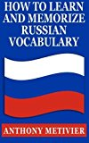 Portada de HOW TO LEARN & MEMORIZE RUSSIAN VOCABULARY: ... USING A MEMORY PALACE SPECIFICALLY DESIGNED FOR THE RUSSIAN LANGUAGE BY ANTHONY METIVIER (2013-07-03)