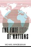Portada de THE FATE OF NATIONS: THE SEARCH FOR NATIONAL SECURITY IN THE NINETEENTH AND TWENTIETH CENTURIES BY MICHAEL MANDELBAUM (1988-09-30)