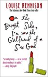 Portada de ON THE BRIGHT SIDE, I'M NOW THE GIRLFRIEND OF A SEX GOD: FURTHER CONFESSIONS OF GEORGIA NICOLSON BY LOUISE RENNISON (2003-02-01)