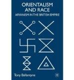 Portada de [( ORIENTALISM AND RACE: ARYANISM IN THE BRITISH EMPIRE )] [BY: TONY BALLANTYNE] [JAN-2007]