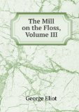 Portada de THE MILL ON THE FLOSS, VOLUME 3