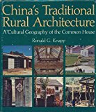 Portada de CHINA'S TRADITIONAL RURAL ARCHITECTURE: A CULTURAL GEOGRAPHY OF THE COMMON HOUSE BY RONALD G. KNAPP (1986-10-02)