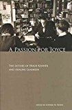 Portada de [A PASSION FOR JOYCE: THE LETTERS OF HUGH KENNER AND ADALINE GLASHEEN] (BY: HUGH KENNER) [PUBLISHED: JULY, 2008]