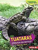Portada de TUATARAS: DINOSAUR-ERA REPTILES (COMPARING ANIMAL TRAITS) BY REBECCA E HIRSCH (2015-08-06)