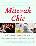Portada de MITZVAHCHIC: HOW TO HOST A MEANINGFUL, FUN, DROP-DEAD GORGEOUS BAR OR BAT MITZVAH BY GAIL ANTHONY GREENBERG (2006-10-03)