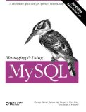 Portada de MANAGING AND USING MYSQL (2ND EDITION) 2ND EDITION BY KING, TIM, REESE, GEORGE, YARGER, RANDY, WILLIAMS, HUGH E., (2002) PAPERBACK