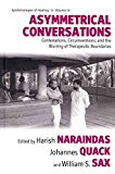 Portada de [ASYMMETRICAL CONVERSATIONS: CONTESTATIONS, CIRCUMVENTIONS, AND THE BLURRING OF THERAPEUTIC BOUNDARIES] (BY: HARISH NARAINDAS) [PUBLISHED: MAY, 2014]