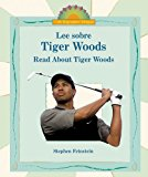 Portada de LEE SOBRE TIGER WOODS/READ ABOUT TIGER WOODS (I LIKE BIOGRAPHIES! BILINGUAL) BY STEPHEN FEINSTEIN (2006-03-06)