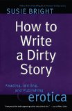 Portada de HOW TO WRITE A DIRTY STORY: READING, WRITING, AND PUBLISHING EROTICA BY BRIGHT, SUSIE PUBLISHED BY TOUCHSTONE ORIGINAL EDITION (2002) PAPERBACK