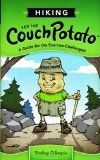 Portada de HIKING FOR THE COUCH POTATO: A GUIDE FOR THE EXERCISE-CHALLENGED 1ST EDITION BY SHELLEY B GILLESPIE (2010) PAPERBACK