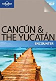 Portada de LONELY PLANET CANCUN & THE YUCATAN ENCOUNTER (TRAVEL GUIDE) BY LONELY PLANET (17-DEC-2010) PAPERBACK