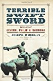 Portada de TERRIBLE SWIFT SWORD: THE LIFE OF GENERAL PHILIP H. SHERIDAN