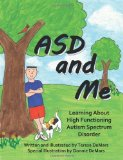 Portada de ASD AND ME: LEARNING ABOUT HIGH FUNCTIONING AUTISM SPECTRUM DISORDER BY DEMARS, TERESA (2011) PAPERBACK