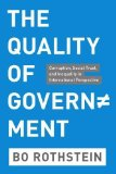 Portada de THE QUALITY OF GOVERNMENT: CORRUPTION, SOCIAL TRUST, AND INEQUALITY IN INTERNATIONAL PERSPECTIVE BY ROTHSTEIN, BO [2011]