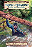 Portada de JOHN C. FREMONT: SOLDIER AND PATHFINDER (LEGENDARY HEROES OF THE WILD WEST) BY WILLIAM R. SANFORD (1996-05-01)