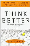 Portada de BY HURSON, TIM THINK BETTER: AN INNOVATOR'S GUIDE TO PRODUCTIVE THINKING (2007) HARDCOVER