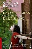 Portada de ME ENCONTRARÁS EN EL FIN DEL MUNDO (NOVELA Y RELATOS) DE NICOLAS BARREAU (9 ENE 2014) TAPA BLANDA