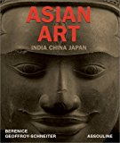Portada de ASIAN ART: INDIA CHINA JAPAN BY BERENICE GEOFFROY-SCHNEITER (2002-10-02)