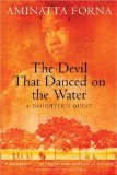 Portada de THE DEVIL THAT DANCED ON THE WATER: A DAUGHTER'S QUEST BY FORNA, AMINATTA (2003) PAPERBACK