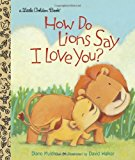 Portada de HOW DO LIONS SAY I LOVE YOU? (LITTLE GOLDEN BOOK) BY DIANE MULDROW (2013-12-24)