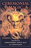 Portada de CEREMONIAL MAGIC AND POWER OF EVOCATION BY JOSEPH C. LISIEWSKI (2008-10-15)