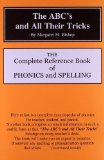 Portada de THE ABC'S AND ALL THEIR TRICKS: THE COMPLETE REFERENCE BOOK OF PHONICS AND SPELLING BY MARGARET M. BISHOP PUBLISHED BY MOTT MEDIA (MI) (2006) PAPERBACK