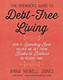 Portada de THE SPENDER'S GUIDE TO DEBT-FREE LIVING: HOW A SPENDING FAST HELPED ME GET FROM BROKE TO BADASS IN RECORD TIME BY ANNA NEWELL JONES (2016-04-26)