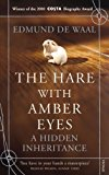 Portada de THE HARE WITH AMBER EYES: A HIDDEN INHERITANCE BY DE WAAL, EDMUND ON 27/01/2011 UNKNOWN EDITION