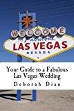Portada de YOUR GUIDE TO A FABULOUS LAS VEGAS WEDDING BY DEBORAH DIAN (2013-12-19)