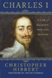 Portada de CHARLES I: A LIFE OF RELIGION, WAR AND TREASON 2ND EDITION BY HIBBERT, CHRISTOPHER (2007) PAPERBACK
