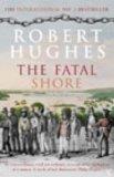 Portada de THE FATAL SHORE BY HUGHES. ROBERT ( 2003 ) PAPERBACK