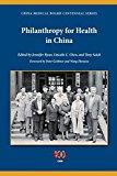 Portada de PHILANTHROPY FOR HEALTH IN CHINA (PHILANTHROPIC AND NONPROFIT STUDIES) (2014-05-05)