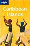 Portada de LONELY PLANET CARIBBEAN ISLANDS (MULTI COUNTRY TRAVEL GUIDE) BY RYAN VER BERKMOES (2008-10-01)