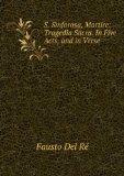 Portada de S. SINFOROSA, MARTIRE: TRAGEDIA SACRA. IN FIVE ACTS, AND IN VERSE