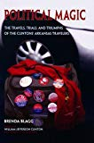 Portada de POLITICAL MAGIC: THE TRAVELS, TRIALS, AND TRIUMPHS OF THE CLINTONS' ARKANSAS TRAVELERS BY BRENDA BLAGG (2012-11-01)