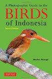 Portada de A PHOTOGRAPHIC GUIDE TO THE BIRDS OF INDONESIA: SECOND EDITION 2ND EDITION BY STRANGE, MORTEN (2012) PAPERBACK