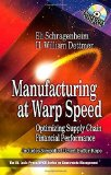 Portada de MANUFACTURING AT WARP SPEED: OPTIMIZING SUPPLY CHAIN FINANCIAL PERFORMANCE (THE CRC PRESS SERIES ON CONSTRAINTS MANAGEMENT) BY ELI SCHRAGENHEIM (28-SEP-2000) HARDCOVER