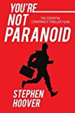 Portada de YOU'RE NOT PARANOID: THE ESSENTIAL CONSPIRACY THRILLERS BY STEPHEN HOOVER (2014-06-06)