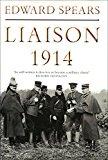 Portada de LIAISON, 1914: A NARRATIVE OF THE GREAT RETREAT BY SIR EDWARD SPEARS (1999-06-03)