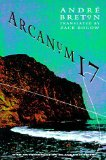 Portada de ARCANUM 17: GRAFTED TO THE END (SUN & MOON CLASSICS) BY ANDRE BRETON (7-JAN-1999) PAPERBACK